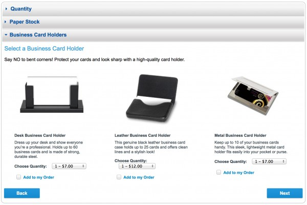 Good example: Vistaprint continues by recommending you to buy a business card holder. Fortunately, none of these options is selected by default, to avoid unintended purchases.